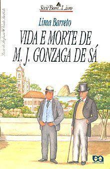 Lima Barreto Vida e Morte de M J Gonzaga de Sá